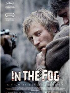 Trong Làn Khói Sương In The Fog (V Tumane / Im Nebel).Diễn Viên: Vladimir Svirskiy,Vladislav Abashin,Sergei Kolesov
