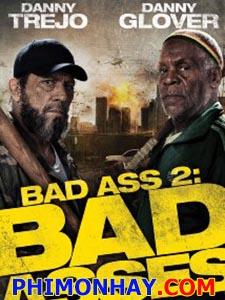 Bố Đời 2 Bad Asses 2.Diễn Viên: Danny Trejo,Danny Glover,Andrew Divoff