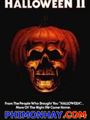Lễ Hội Kinh Hoàng 2 Halloween Ii.Diễn Viên: Jamie Lee Curtis,Donald Pleasence,Charles Cyphers