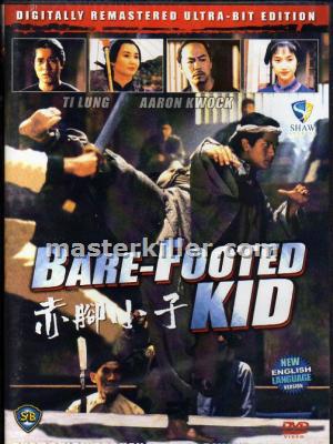Chân Không Tiểu Tử The Bare Footed Kid.Diễn Viên: Quách Phú Thành Aaron Kwok,Trương Mạn Ngọc,Địch Long Ti Lung
