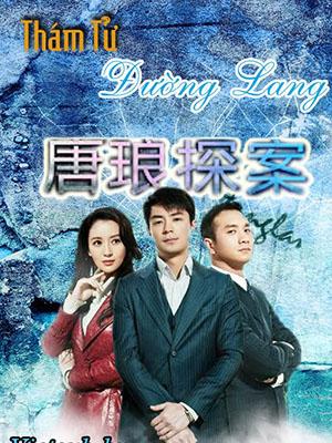 Thám Tử Đường Lang Detective Tang Lang.Diễn Viên: Hoắc Kiến Hoa,Trương Manh,Kim Sa,Hoắc Tư Yến,Huỳnh Giác,Cao Hùng
