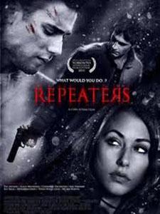 Vòng Lặp Chết Người Repeaters.Diễn Viên: Dustin Milligan,Richard De Klerk,Amanda Crew