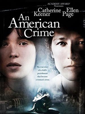 Tội Ác Người Mỹ An American Crime.Diễn Viên: Ellen Page,Hayley Mcfarland,Nick Searcy