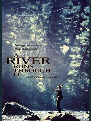 Dòng Sông Chứng Nhận Cuộc Đời A River Runs Through It.Diễn Viên: Craig Sheffer,Brad Pitt And Tom Skerritt