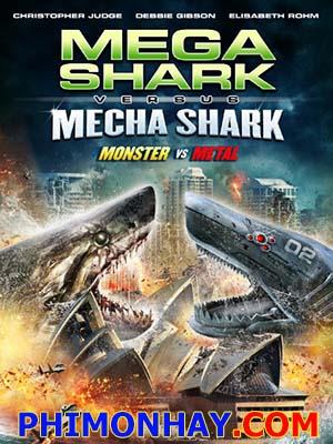 Đại Chiến Cá Mập Mega Shark Vs Mecha Shark.Diễn Viên: Kate Avery,Elisabeth Röhm,Matt Lagan