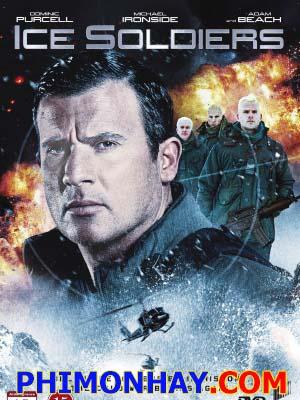 Chiến Binh Băng Giá Ice Soldiers.Diễn Viên: Dominic Purcell,Adam Beach,Michael Ironside