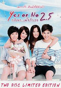 Có Hoặc Không 2.5 Yes Or No 2.5: Come On Sweet.Diễn Viên: Pimpakan Bangchawong,Supanart Jittaleela