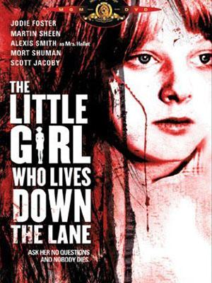 Cô Gái Nhỏ Sống Dưới Đường The Little Girl Who Lives Down The Lane.Diễn Viên: Jodie Foster,Martin Sheen,Alexis Smith