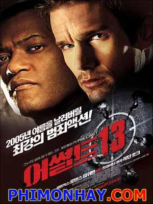 Đột Kích Phân Khu 13 Assault On Precinct 13.Diễn Viên: Ethan Hawke,Laurence Fishburne,Gabriel Byrne
