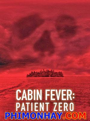 Trạm Dừng Tử Thần 3 - Cabin Fever 3: Patient Zero