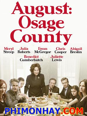 Đại Gia Đình Ở Osage August: Osage County.Diễn Viên: Meryl Streep,Dermot Mulroney,Julia Roberts