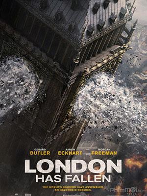 Luân Đôn Thất Thủ - London Has Fallen