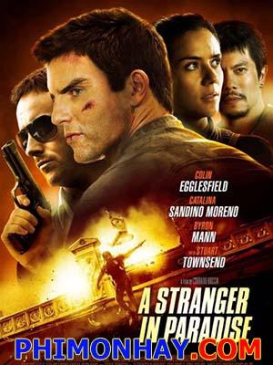 Thiên Đường Xa Lạ A Stranger In Paradise.Diễn Viên: Colin Egglesfield,Catalina Sandino Moreno,Stuart Townsend