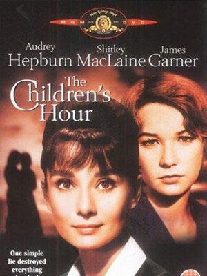 Giờ Của Bọn Trẻ The Childrens Hour.Diễn Viên: Audrey Hepburn,Shirley Maclaine,James Garner