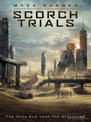 Giải Mã Mê Cung 2: Thử Nghiệm Đất Cháy Maze Runner: The Scorch Trials.Diễn Viên: Dylan Obrien,Kaya Scodelario,Thomas Brodie,Sangster