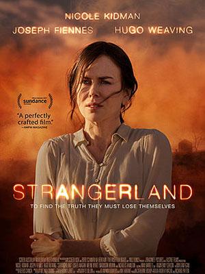 Miền Đất Dữ Strangerland.Diễn Viên: Nicole Kidman,Hugo Weaving,Joseph Fiennes