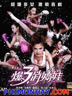 Mỹ Nhân Thượng Võ Kick Ass Girls.Diễn Viên: Chrissie Chow,Dada Lo,Hidy Yu