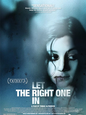 Tình Ma: Yêu Nhầm Ác Quỷ - Let The Right One In