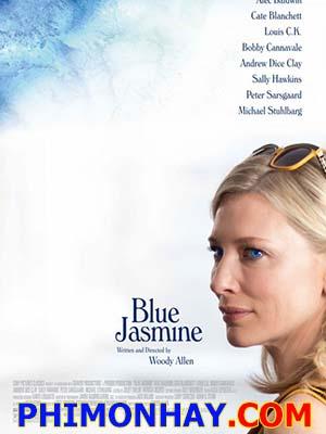 Hoa Nhài Màu Xanh Blue Jasmine.Diễn Viên: Cate Blanchett,Alec Baldwin,Peter Sarsgaard