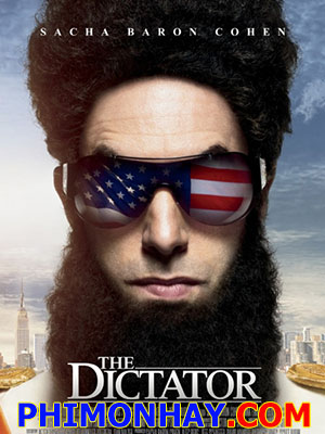 Kẻ Độc Tài The Dictator.Diễn Viên: Sacha Baron Cohen,Anna Faris,Ben Kingsley