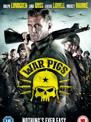 Biệt Đội Cảm Tử War Pigs.Diễn Viên: Michael Biehn,Alexandra Daddario,Brett Rickaby,Kim Coates,Jordan Ladd,James Debello,Rider
