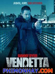 Hận Thù Vendetta.Diễn Viên: Roxanne Mckee,Danny Dyer,Vincent Regan