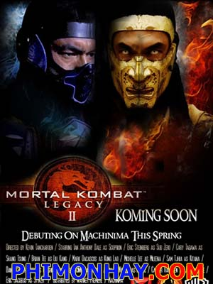 Chiến Binh Rồng Đen 2 Mortal Kombat: Legacy 2.Diễn Viên: Ed Boon,Todd Helbing,Matt Mullins