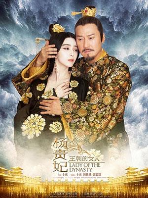 Người Phụ Nữ Của Vương Triều Dương Quý Phi: Lady Of The Dynasty