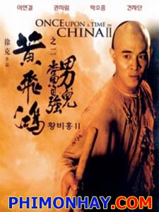 Hoàng Phi Hồng 2 - Once Upon A Time In China 2 Việt Sub (1992)