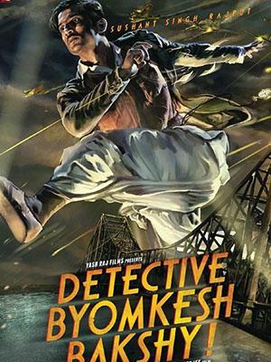 Thám Tử Byomkesh Bakshy Detective Byomkesh Bakshy!.Diễn Viên: Sushant Singh Rajput,Anand Tiwari,Divya Menon