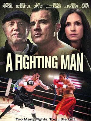 Quyết Đấu A Fighting Man.Diễn Viên: Dominic Purcell,Kim Coates,James Caan