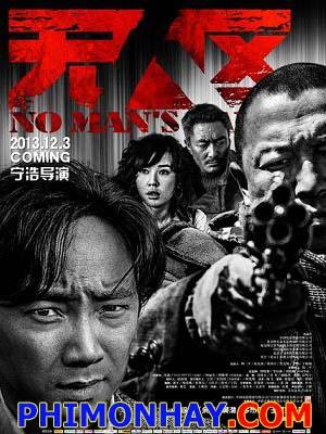 Vùng Đất Chết No Mans Land.Diễn Viên: Xu Zheng,Yu Nan,Huang Bo And Duo Buj