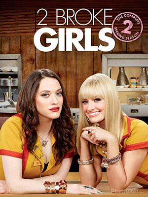 Hai Cô Nàng Tinh Nghịch Phần 2 2 Nàng Bá Đạo: 2 Broke Girls Season 2.Diễn Viên: Kat Dennings,Beth Behrs,Garrett Morris