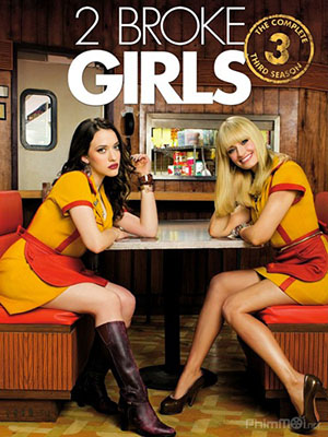 Hai Cô Nàng Tinh Nghịch Phần 3 2 Nàng Bá Đạo: 2 Broke Girls Season 3.Diễn Viên: Kat Dennings,Beth Behrs,Garrett Morris