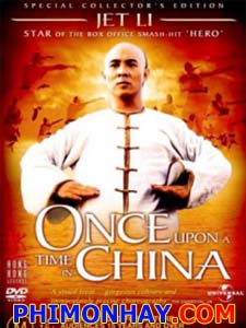 Hoàng Phi Hồng 1 - Once Upon A Time In China 1