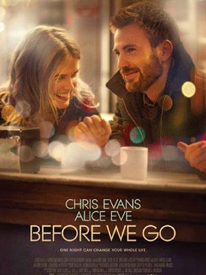 Trước Khi Ra Đi Before We Go.Diễn Viên: Chris Evans,Alice Eve,Emma Fitzpatrick
