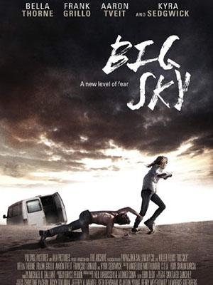 Trời Xanh Bao La Big Sky.Diễn Viên: Bella Thorne,Kyra Sedgwick,Frank Grillo