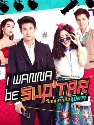 Siêu Sao Siêu Xịt Wannueng Jaa Pben Superstar.Diễn Viên: Put Puttichai,Gypso Ramita Mahapreukpong,Tao Sattaphong Phiangphor