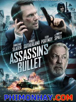 Viên Đạn Thích Khách Sofia Assassins Bullet.Diễn Viên: Christian Slater,Donald Sutherland And Elika Portnoy