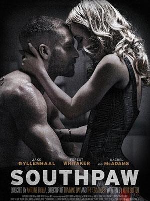 Nhà Vô Địch Quyền Anh Con Đường Võ Sĩ: Southpaw.Diễn Viên: Jake Gyllenhaal,Rachel Mcadams,Oona Laurence