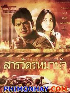 Cảnh Sát Đặc Nhiệm The Cop.Diễn Viên: Somchai Khemklad,Note Chern,Yim,Piyathida Woramusik