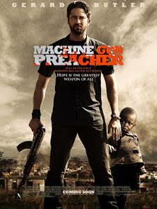Họng Súng Công Lý Machine Gun Preacher.Diễn Viên: Gerard Butler,Michelle Monaghan,Kathy Baker
