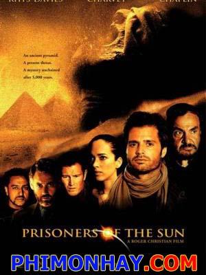 Bí Mật Kim Tự Tháp Prisoners Of The Sun.Diễn Viên: John Rhys,Davies,David Charvet,Emily Holmes
