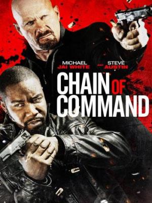 Mệnh Lệnh Liên Hoàn Chain Of Command.Diễn Viên: Michael Jai White,Max Ryan,Steve Austin