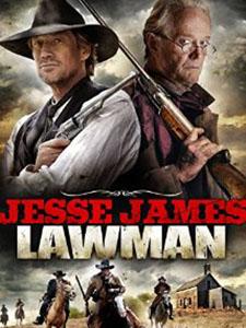 Thị Trấn Tội Ác Jesse James: Lawman.Diễn Viên: Kevin Sorbo,Peter Fonda,Andrew Galligan