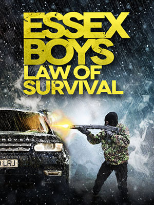 Quy Luật Sống Còn - Essex Boys: Law Of Survival
