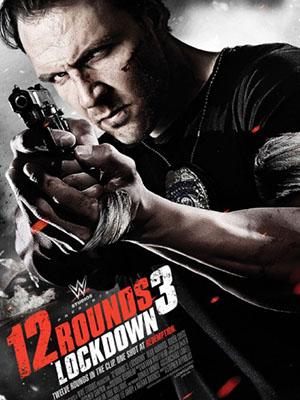12 Vòng Sinh Tử 3: Phong Tỏa 12 Rounds 3: Lockdown.Diễn Viên: Randy Orton,Tom Stevens,Brian Markinson