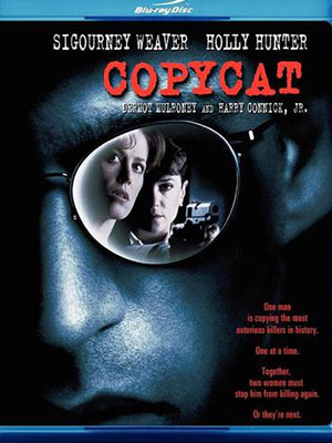 Bản Sao Tội Ác Copycat.Diễn Viên: Sigourney Weaver,Holly Hunter,Dermot Mulroney