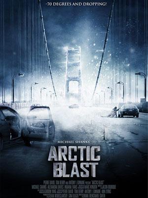 Thảm Họa Băng Tuyết Arctic Blast.Diễn Viên: Michael Shanks,Alexandra Davies,Saskia Hampele