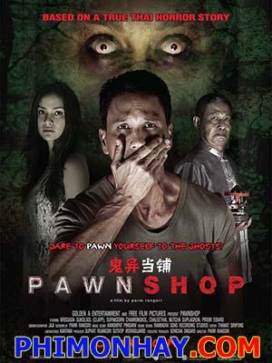 Tiệm Cầm Đồ Ma Pawn Shop.Diễn Viên: Krissada Sukosol Clapp,Supaksorn Chaimongkol,Chalee Muangthai